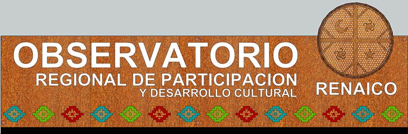 Observatorio regional de participación y desarrollo cultural Renaico
